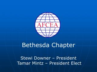 Bethesda Chapter Stewi  Downer – President  Tamar  Mintz  – President Elect
