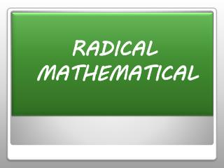 RADICAL MATHEMATICAL