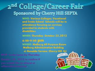 WHEN : Thursday, October  25,2012 6:00-9:00 pm WHERE :  Malberg  All Purpose Room