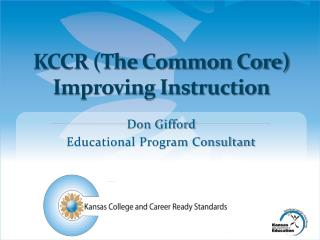 KCCR (The Common Core) Improving  Instruction