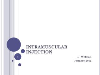 INTRAMUSCULAR INJECTION