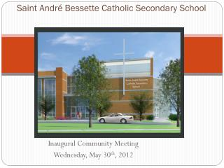 Saint  Andr é Bessette  Catholic Secondary School