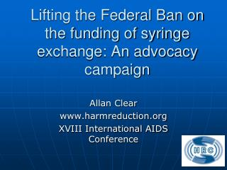 Lifting the Federal Ban on the funding of syringe exchange: An advocacy campaign