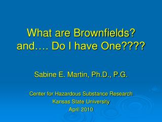 What are  Brownfields ?  and…. Do I have One????