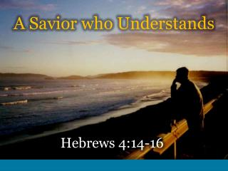 A Savior who Understands