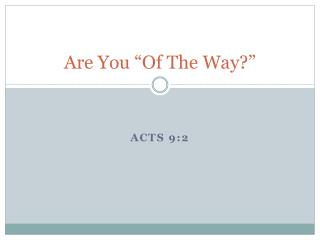 "Are You ""Of The Way?"""