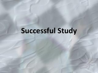 Successful Study