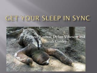 Get Your Sleep in Sync