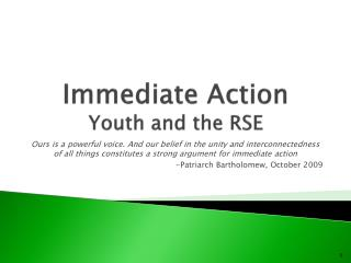 Immediate Action Youth and the RSE