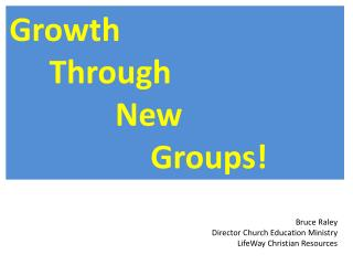 Growth   Through New 		Groups !