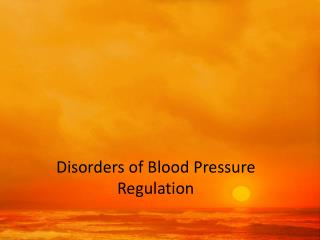 Disorders of Blood Pressure Regulation