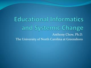 Educational Informatics and Systemic Change