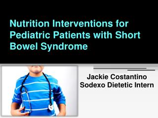Nutrition Interventions for Pediatric Patients with Short Bowel Syndrome