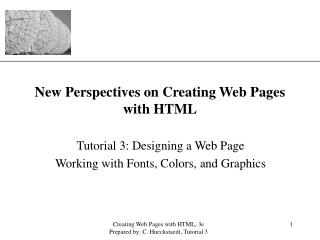 New Perspectives on Creating Web Pages with HTML