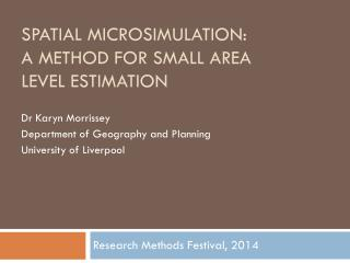 Spatial microsimulation: A method for small area level estimation