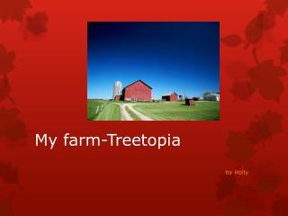 My farm- Treetopia
