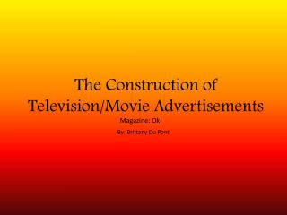 The Construction of Television/Movie Advertisements