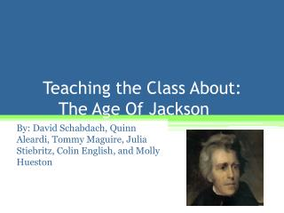 Teaching the Class About:          The Age Of Jackson