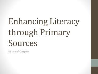 Enhancing Literacy through Primary Sources