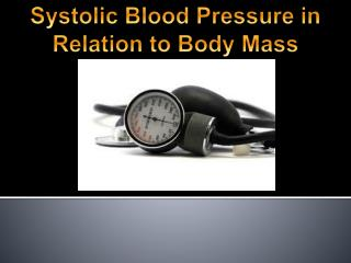 Systolic Blood Pressure in  Relation to Body Mass Index