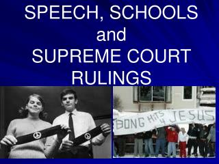 SPEECH, SCHOOLS and SUPREME COURT RULINGS