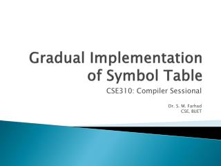 Gradual Implementation of Symbol Table