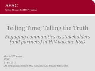 Mitchell Warren AVAC 2 July 2013 IAS Symposia Session: HIV Vaccines and Future Strategies