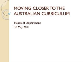 MOVING CLOSER TO THE AUSTRALIAN CURRICULUM