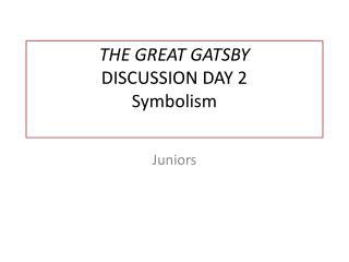 THE GREAT GATSBY DISCUSSION DAY 2 Symbolism