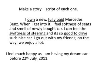 Make a story – script of each one.