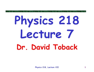 Physics 218 Lecture 7
