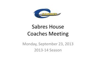Sabres  House  Coaches Meeting