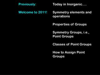 Today in Inorganic…. Symmetry elements and operations Properties of Groups