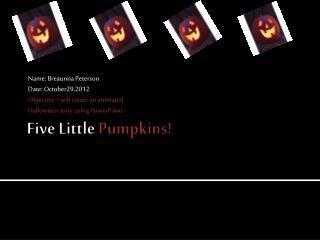 Five Little P umpkins!