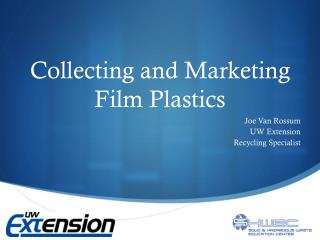Collecting and Marketing  Film Plastics