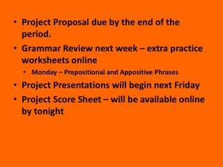 Project Proposal due by the end of the period.