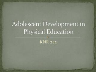 Adolescent Development  in Physical Education