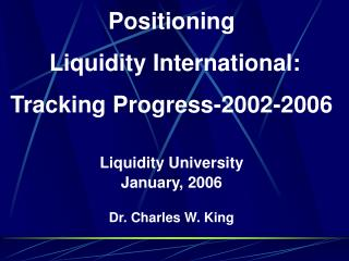 Positioning Liquidity International: Tracking Progress-2002-2006