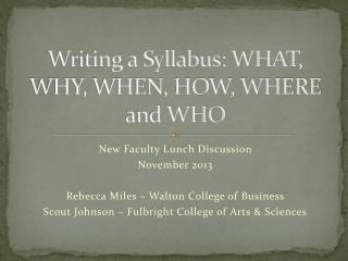 Writing a Syllabus: WHAT, WHY, WHEN, HOW, WHERE and WHO