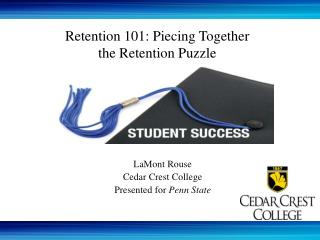 Retention 101: Piecing Together  the Retention Puzzle