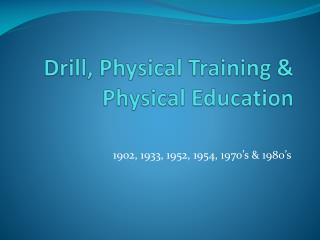 Drill, Physical Training & Physical Education