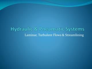 Hydraulic  & Pneumatic  Systems
