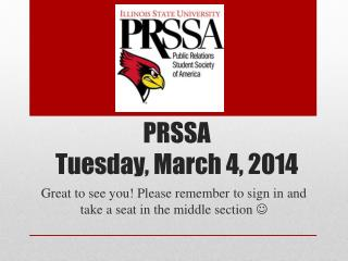 PRSSA  Tuesday,  March 4, 2014