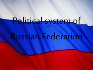 Political system of Russian Federation