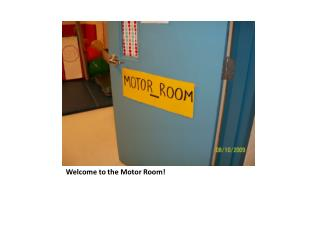 Welcome to the Motor Room!