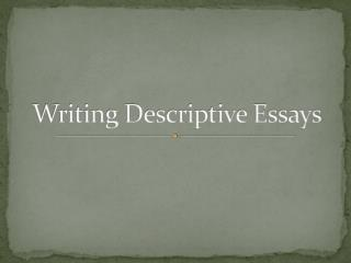 Writing Descriptive Essays