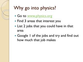 Why go into physics?