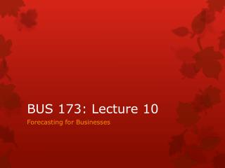 BUS 173: Lecture 10