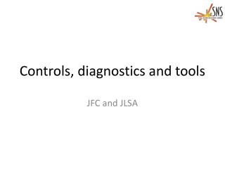Controls, diagnostics and  tools
