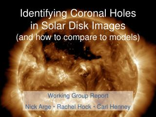 Identifying Coronal Holes  in Solar Disk Images  (and how to compare to models)